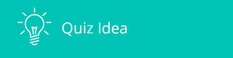quiz idea