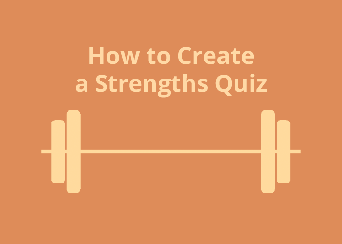 How to Create a Strengths Quiz and barbbell