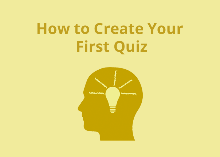 Tan background with brown head icon with idea and How to Create Your First Quiz