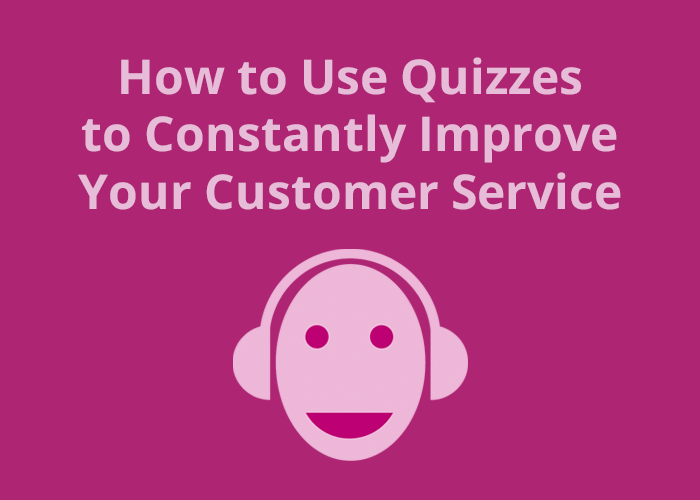 purple background with person on a headset icon and How to USe Quizzes to Constantly Improve Your Customer Service