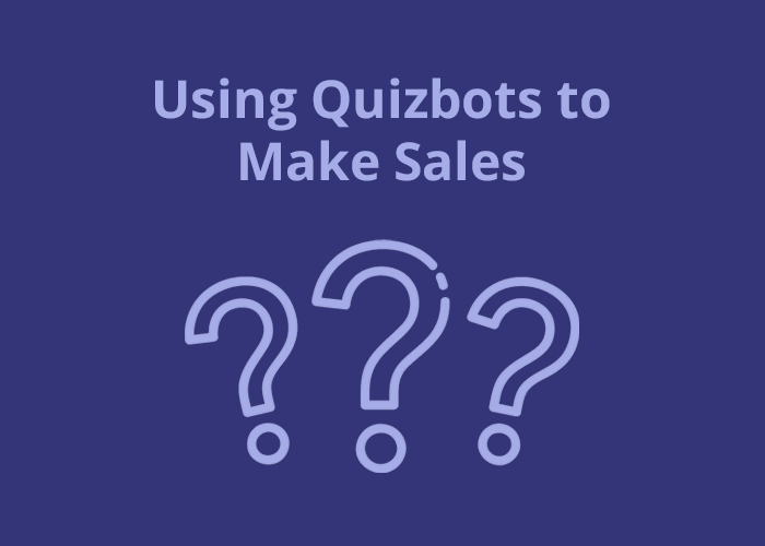 indigo background with three question marks and Using Quizbots to Make Sales