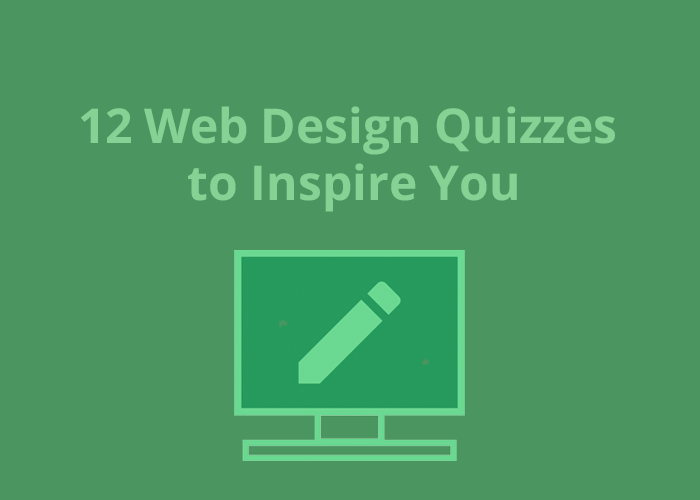 green background with icon of a computer and pencil with 12 Web Design Quizzes to Inspire You