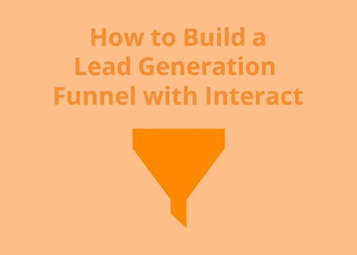 orange background with orange funnel and How to build a lead generation funnel with interact
