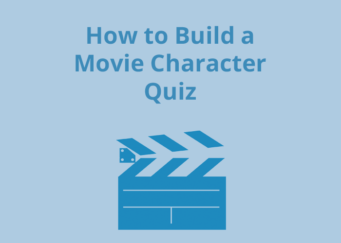 How to Build a Movie Character quiz on blue background with movie clapper