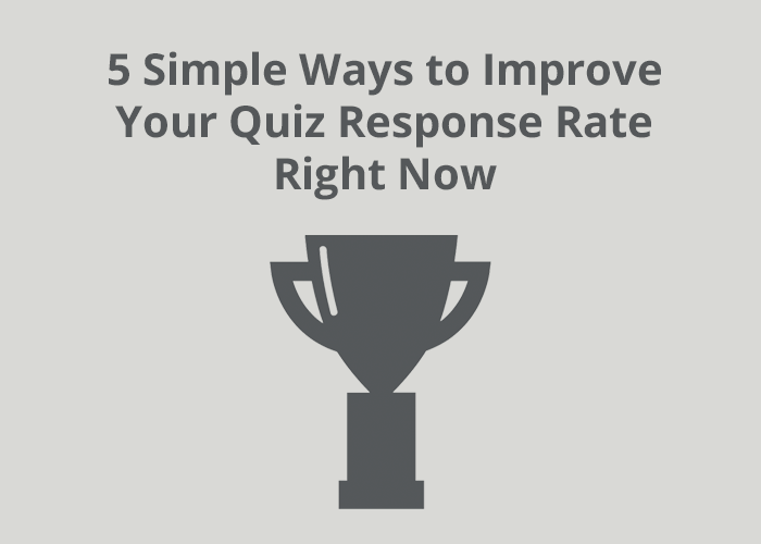 trophy with 5 simple ways to improve your quiz response rate