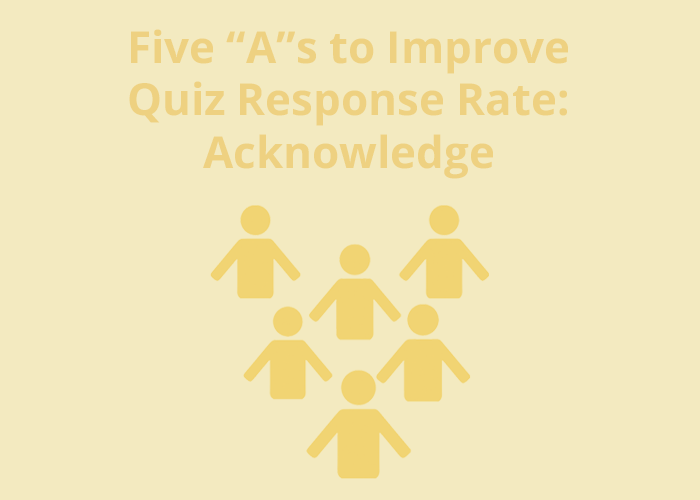 "Group of person icons on yellow background with ""Acknowledge to improve quiz response rate"