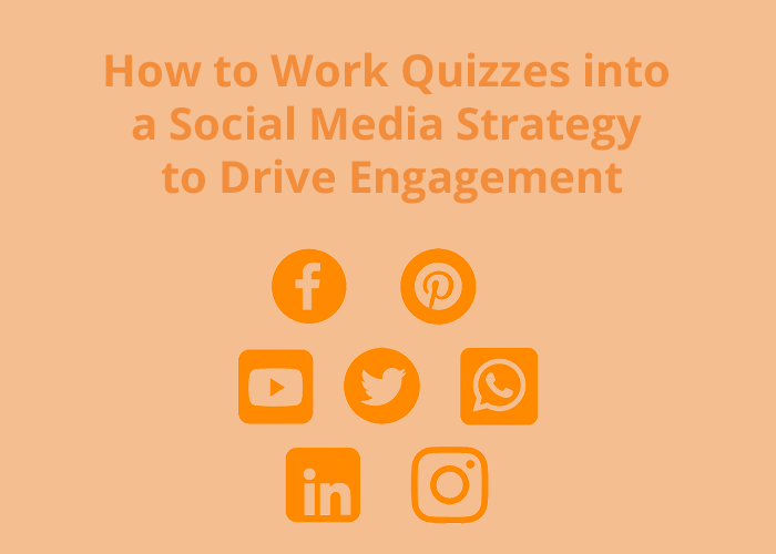 social media icons on orange background with How to Work quizzes into a social media strategy to drive engagement