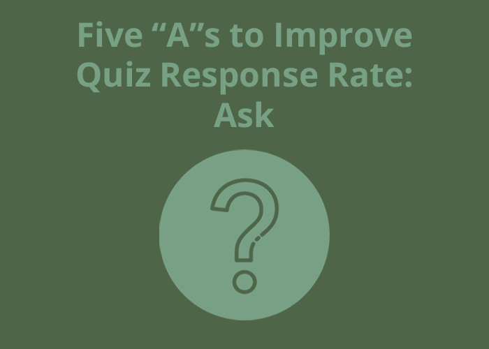 "Five ""a""s to improve your quiz rate - ask on a green background with light green circle"