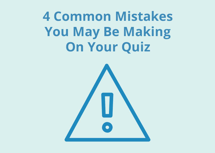 light blue background with blue error symbol and 4 Common Mistakes you may be making on your quiz