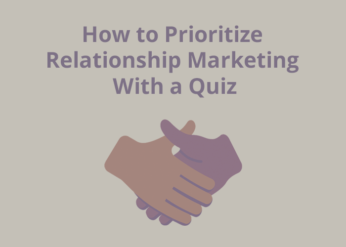 handshake icon with How to Prioritize Relationship marketing with a quiz