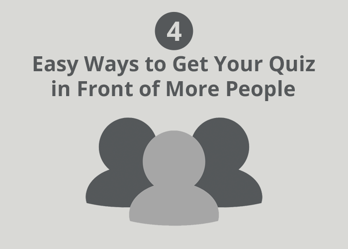 3 person icons with 4 Easy Ways to get your quiz in front of more people on light grey background